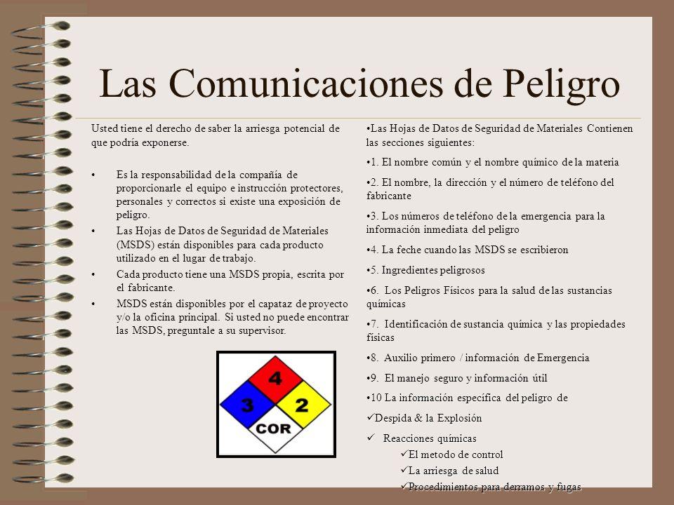 Las Comunicaciones de Peligro Usted tiene el derecho de saber la arriesga potencial de que podría exponerse. Es la responsabilidad de la compañía de p