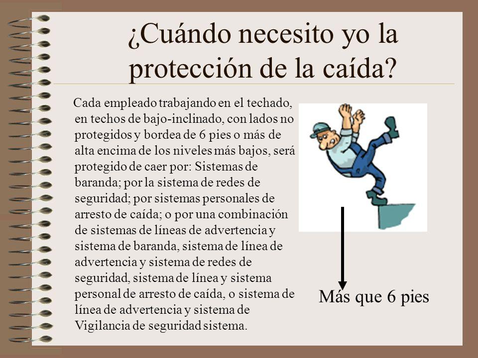¿Cuándo necesito yo la protección de la caída? Cada empleado trabajando en el techado, en techos de bajo-inclinado, con lados no protegidos y bordea d