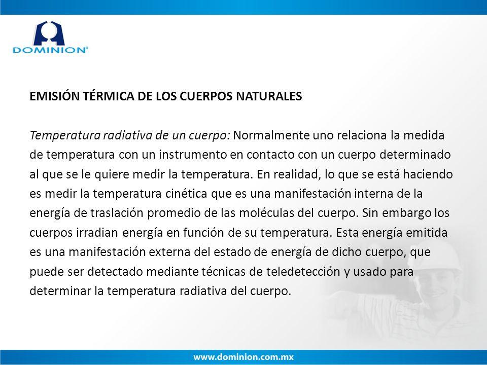 EMISIÓN TÉRMICA DE LOS CUERPOS NATURALES Temperatura radiativa de un cuerpo: Normalmente uno relaciona la medida de temperatura con un instrumento en