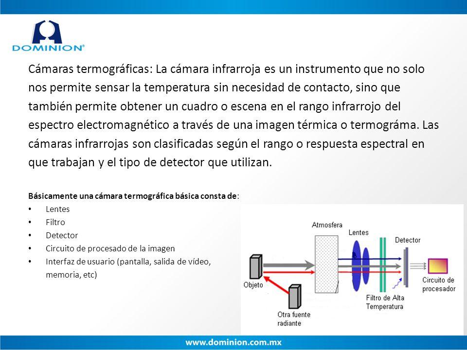 Cámaras termográficas: La cámara infrarroja es un instrumento que no solo nos permite sensar la temperatura sin necesidad de contacto, sino que tambié