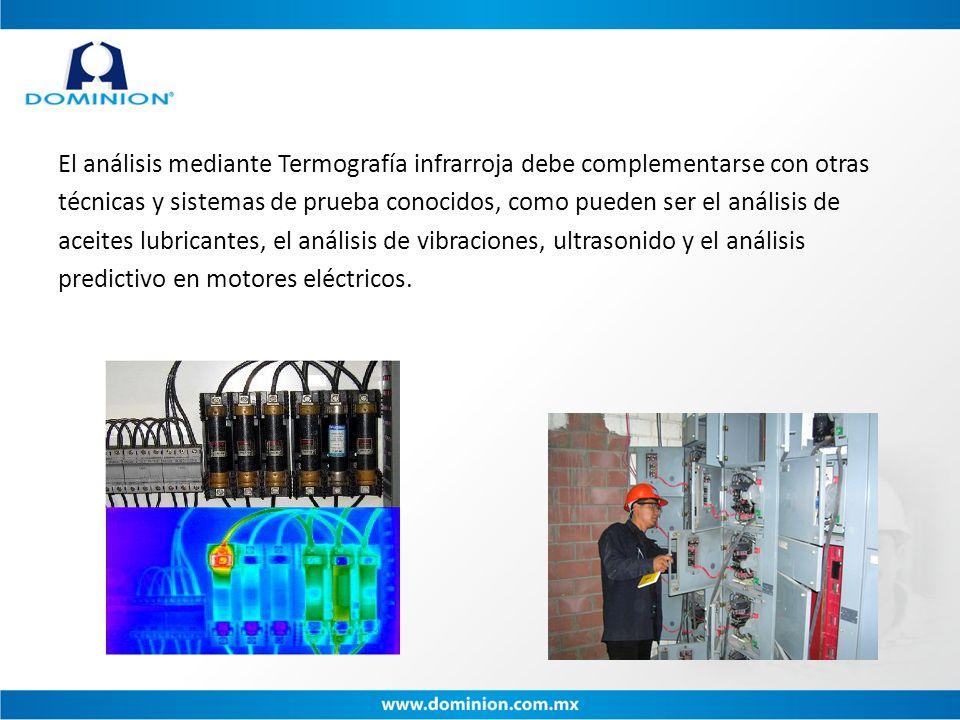 El análisis mediante Termografía infrarroja debe complementarse con otras técnicas y sistemas de prueba conocidos, como pueden ser el análisis de acei
