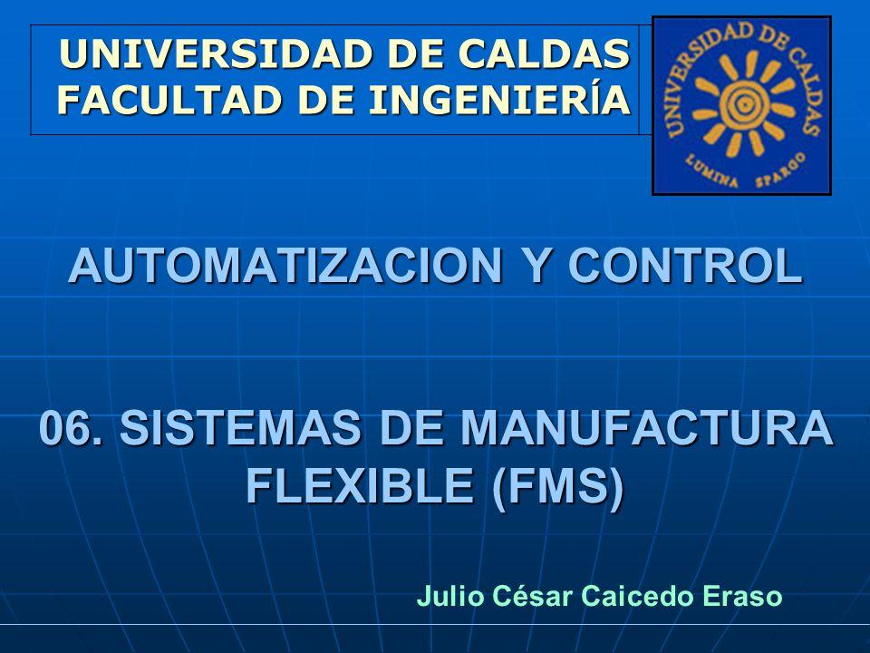 SISTEMAS DE CONTROL COMPUTARIZADO Un sistema de manufactura flexible incluye un sistema de distribución computarizado que es la interfase entre las estaciones de trabajo, manejo de materiales y otros componentes.