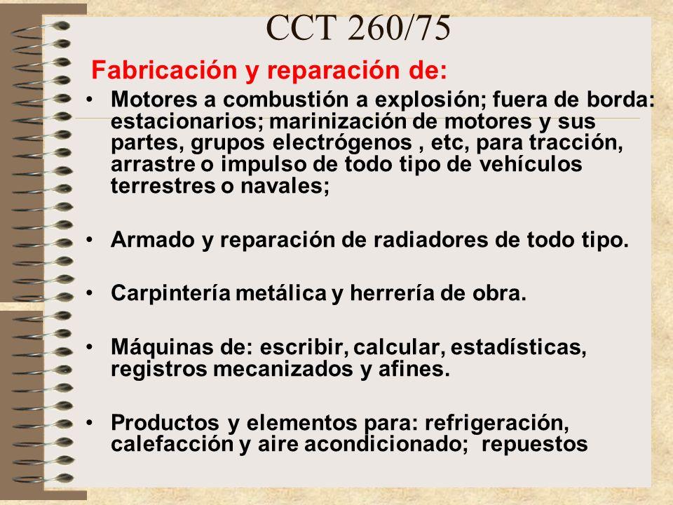 CCT 260/75 Fabricación, reparación y montaje de: Carrocerías y partes para transporte de pasajeros y cargas.