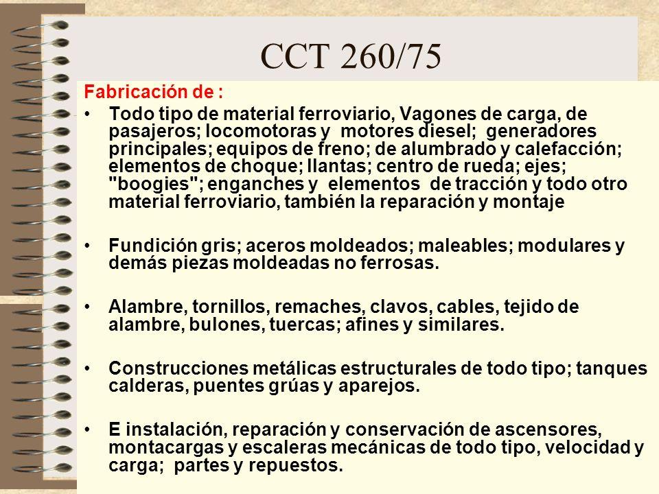 CCT 260/75 Fabricación, montaje e instalación por cuenta de terceros en y de plantas industriales, estructuras metálicas, maquinarias y equipos industriales.