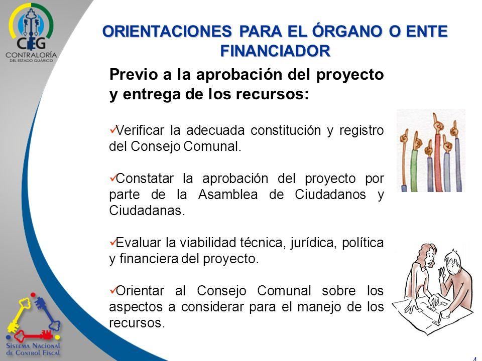 5 Previo al otorgamiento de los recursos: Celebrar un convenio en el que se establezca, como mínimo: Monto, destino de los recursos y plazo de ejecución del proyecto a financiar.