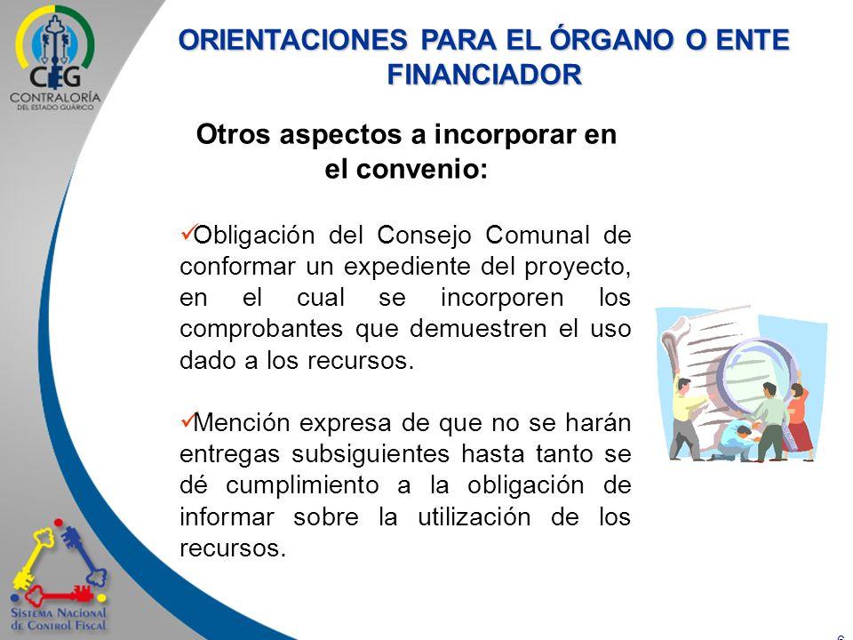 7 Otros aspectos a incorporar en el convenio: Señalamiento expreso que el incumplimiento de las obligaciones asumidas por el Consejo Comunal dará lugar a la rescisión del convenio.