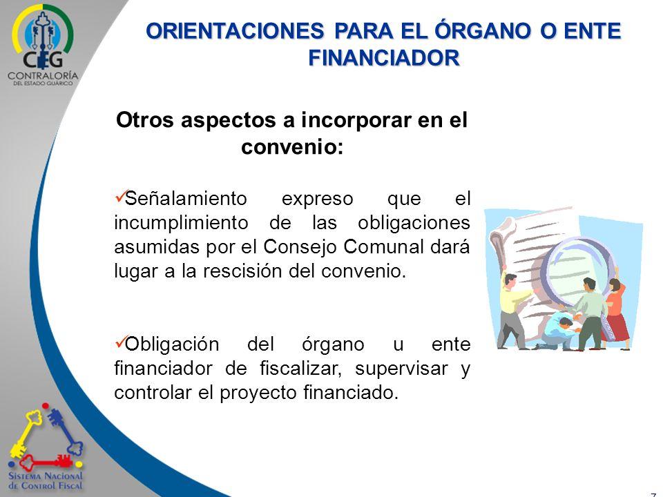 8 Posterior al otorgamiento de los recursos: Fiscalizar, supervisar y controlar el proyecto financiado.