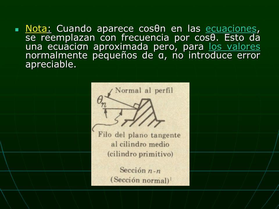 Nota: Cuando aparece cosθn en las ecuaciones, se reemplazan con frecuencia por cosθ.