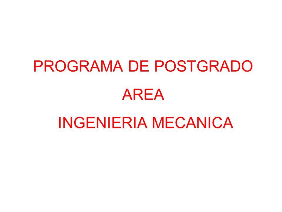 PROGRAMA DE POSTGRADO AREA INGENIERIA MECANICA