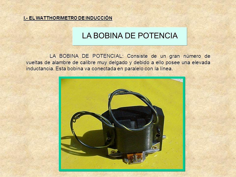 LA BOBINA DE POTENCIA LA BOBINA DE POTENCIAL: Consiste de un gran número de vueltas de alambre de calibre muy delgado y debido a ello posee una elevada inductancia.