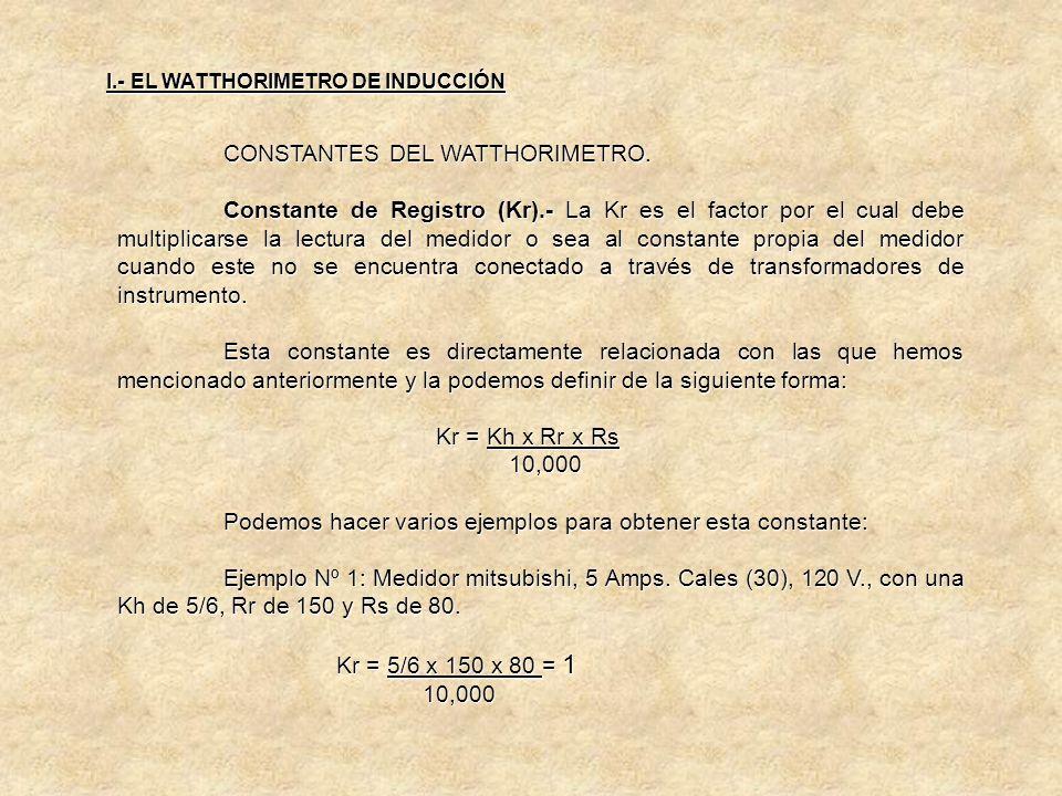 CONSTANTES DEL WATTHORIMETRO. Relación de Registro (Rr).- La constante Rr es el número de revoluciones que debe de dar el primer engrane del registro