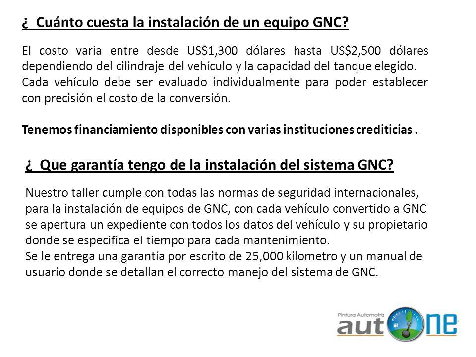 ¿ Cuánto cuesta la instalación de un equipo GNC? El costo varia entre desde US$1,300 dólares hasta US$2,500 dólares dependiendo del cilindraje del veh