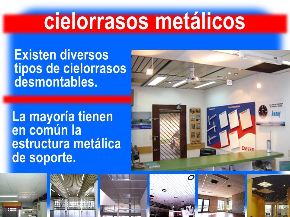 cielorrasos metálicos Existen diversos tipos de cielorrasos desmontables. La mayoría tienen en común la estructura metálica de soporte.