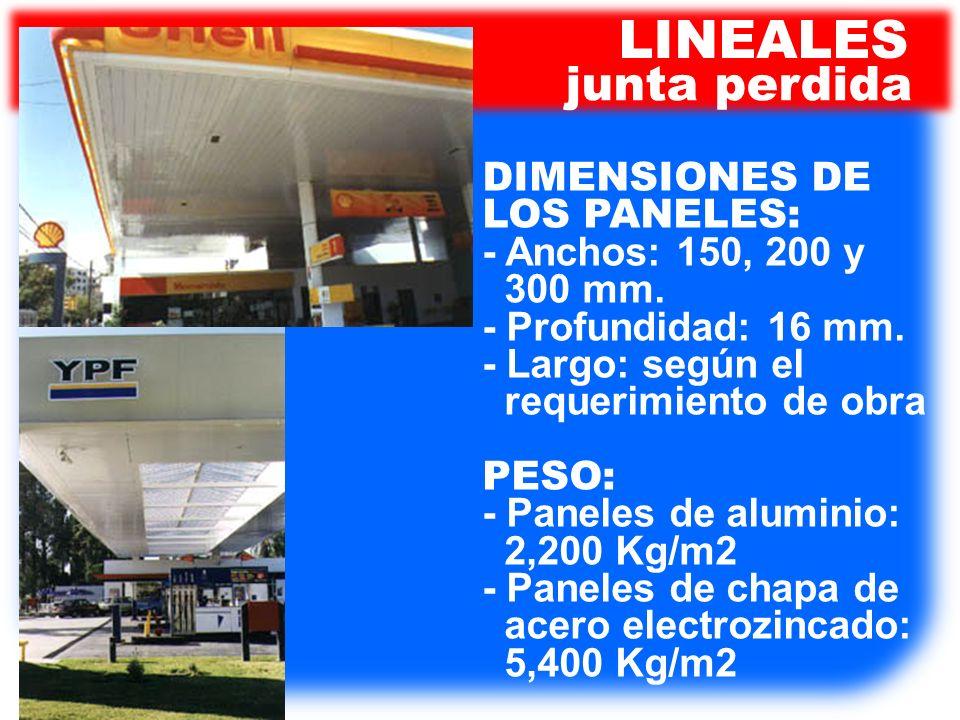 LINEALES junta perdida DIMENSIONES DE LOS PANELES: - Anchos: 150, 200 y 300 mm. - Profundidad: 16 mm. - Largo: según el requerimiento de obra PESO: -