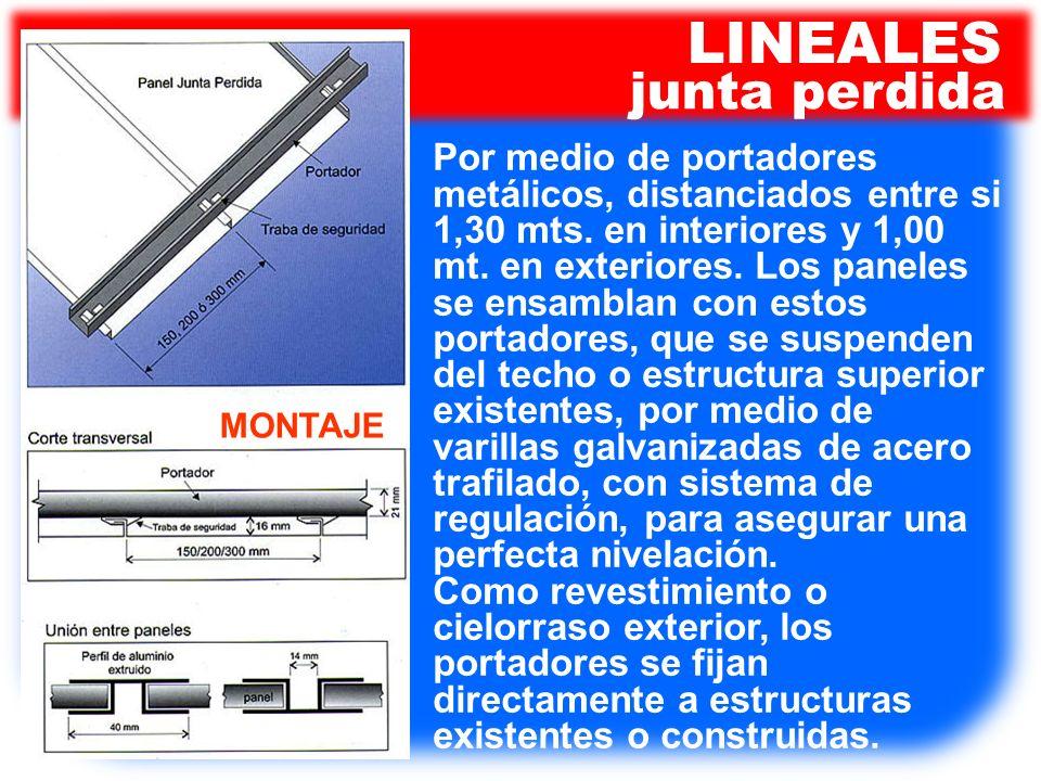 Por medio de portadores metálicos, distanciados entre si 1,30 mts. en interiores y 1,00 mt. en exteriores. Los paneles se ensamblan con estos portador
