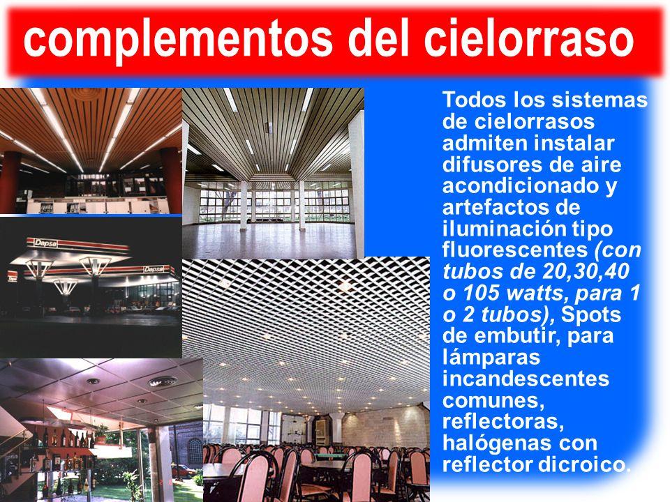 Todos los sistemas de cielorrasos admiten instalar difusores de aire acondicionado y artefactos de iluminación tipo fluorescentes (con tubos de 20,30,