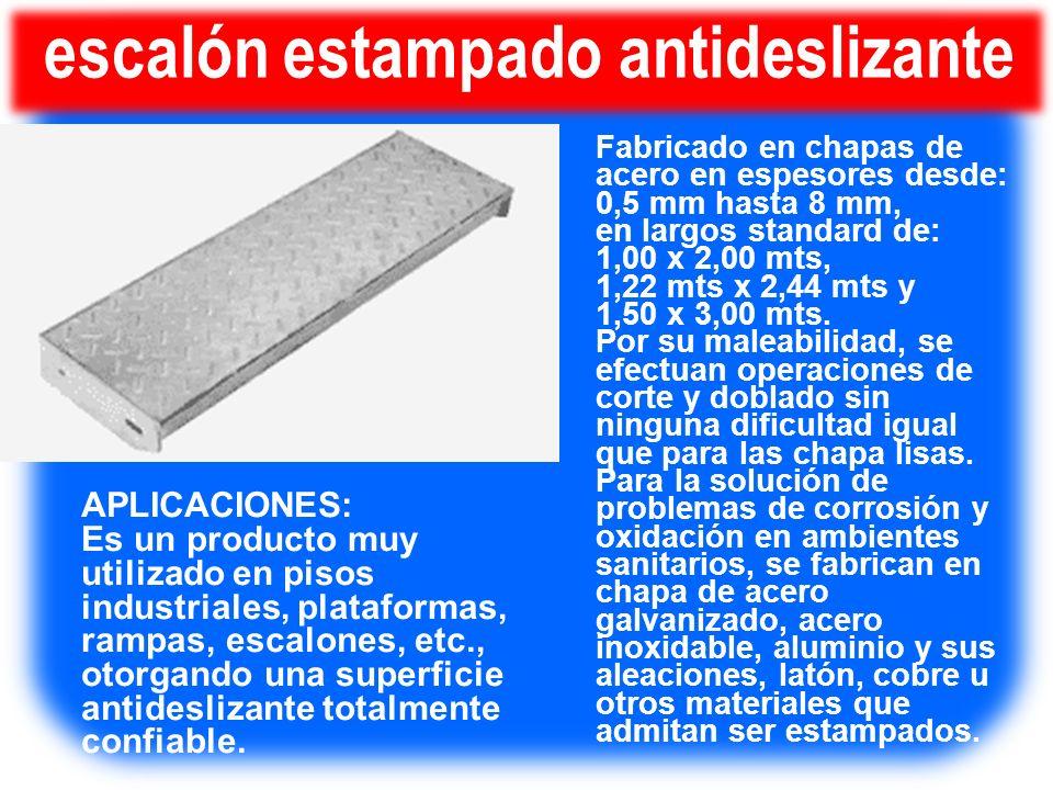 escalón estampado antideslizante Fabricado en chapas de acero en espesores desde: 0,5 mm hasta 8 mm, en largos standard de: 1,00 x 2,00 mts, 1,22 mts