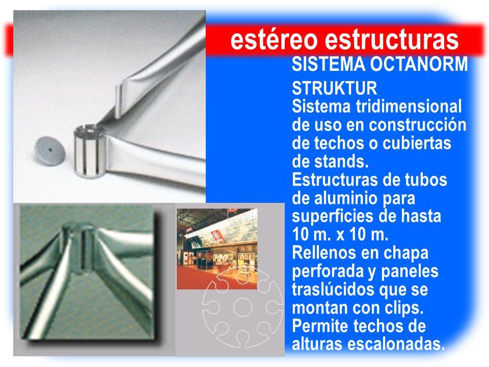 estéreo estructuras STRUKTUR Sistema tridimensional de uso en construcción de techos o cubiertas de stands. Estructuras de tubos de aluminio para supe