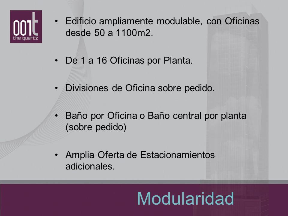 Modularidad Edificio ampliamente modulable, con Oficinas desde 50 a 1100m2. De 1 a 16 Oficinas por Planta. Divisiones de Oficina sobre pedido. Baño po