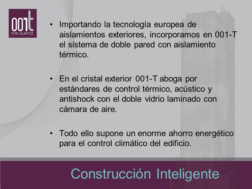 Construcción Inteligente Importando la tecnología europea de aislamientos exteriores, incorporamos en 001-T el sistema de doble pared con aislamiento