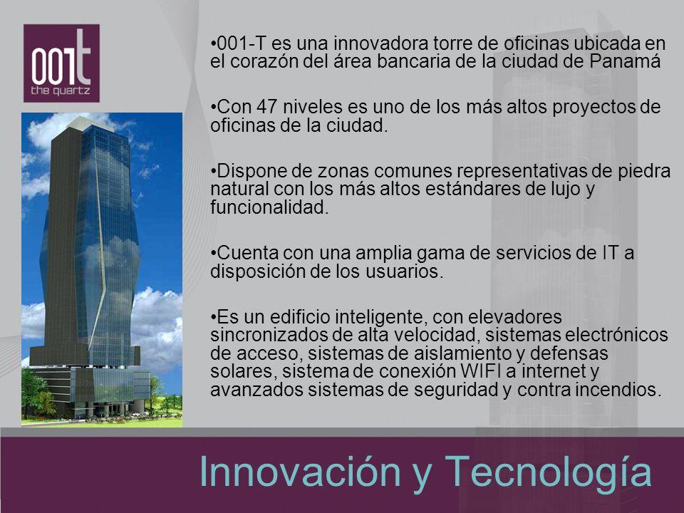 Innovación y Tecnología 001-T es una innovadora torre de oficinas ubicada en el corazón del área bancaria de la ciudad de Panamá Con 47 niveles es uno