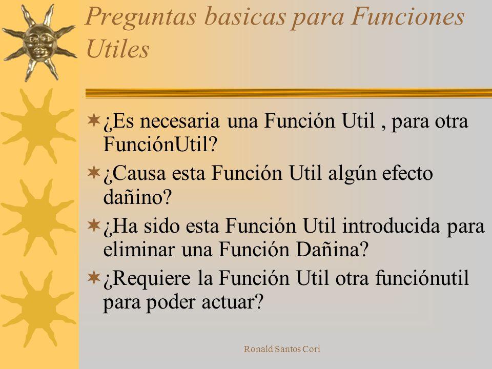 Ronald Santos Cori Formulación de Problemas Funciones Utiles (FU) Funciones Dañinas (FD) Bases de 8 Preguntas para determinar ligas o enlaces entre fu