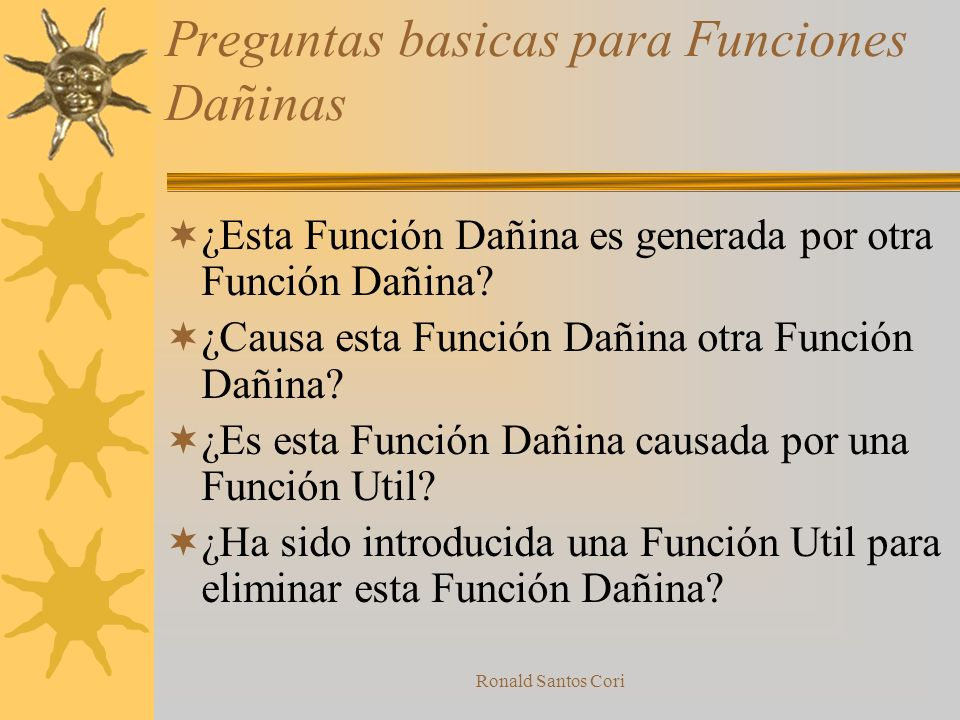 Ronald Santos Cori Preguntas basicas para Funciones Utiles ¿Es necesaria una Función Util, para otra FunciónUtil? ¿Causa esta Función Util algún efect