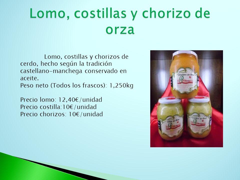 Lomo, costillas y chorizos de cerdo, hecho según la tradición castellano-manchega conservado en aceite. Peso neto (Todos los frascos): 1,250kg Precio