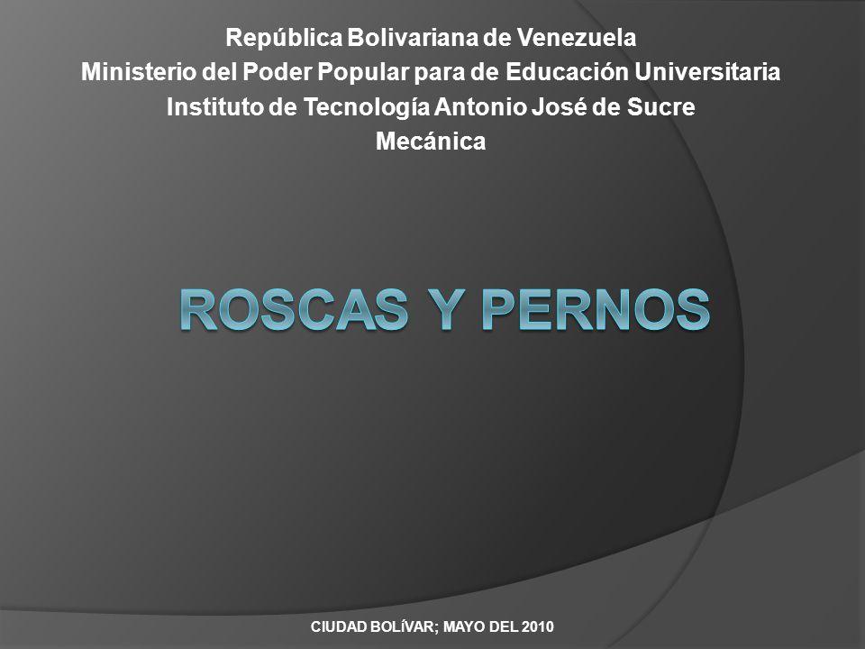 República Bolivariana de Venezuela Ministerio del Poder Popular para de Educación Universitaria Instituto de Tecnología Antonio José de Sucre Mecánica