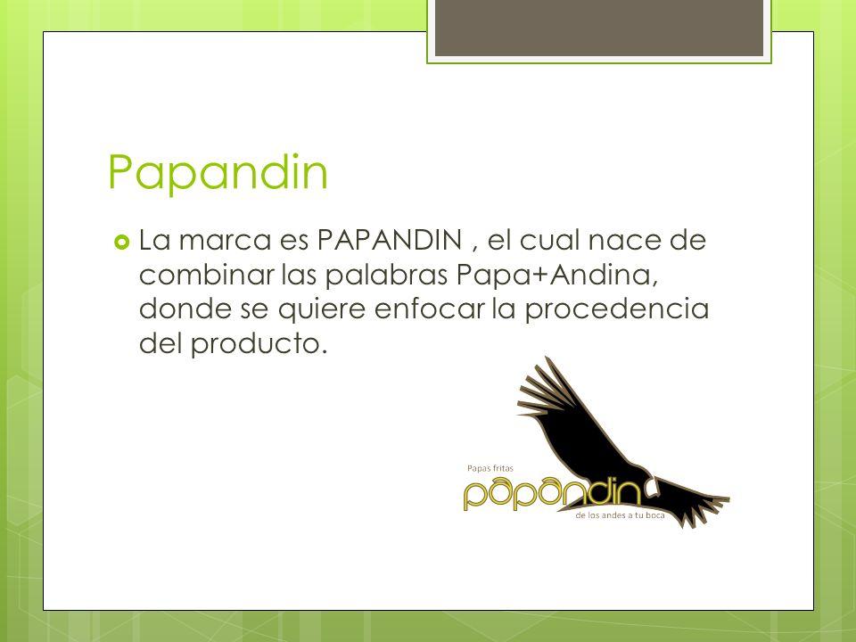 Papandin La marca es PAPANDIN, el cual nace de combinar las palabras Papa+Andina, donde se quiere enfocar la procedencia del producto.