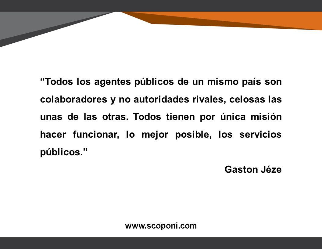 Todos los agentes públicos de un mismo país son colaboradores y no autoridades rivales, celosas las unas de las otras.