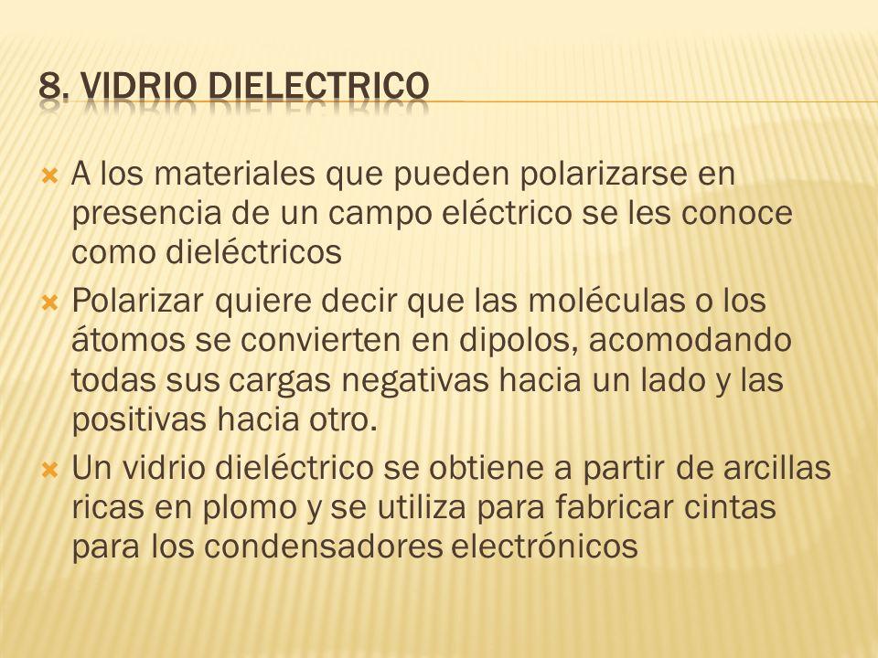 A los materiales que pueden polarizarse en presencia de un campo eléctrico se les conoce como dieléctricos Polarizar quiere decir que las moléculas o los átomos se convierten en dipolos, acomodando todas sus cargas negativas hacia un lado y las positivas hacia otro.