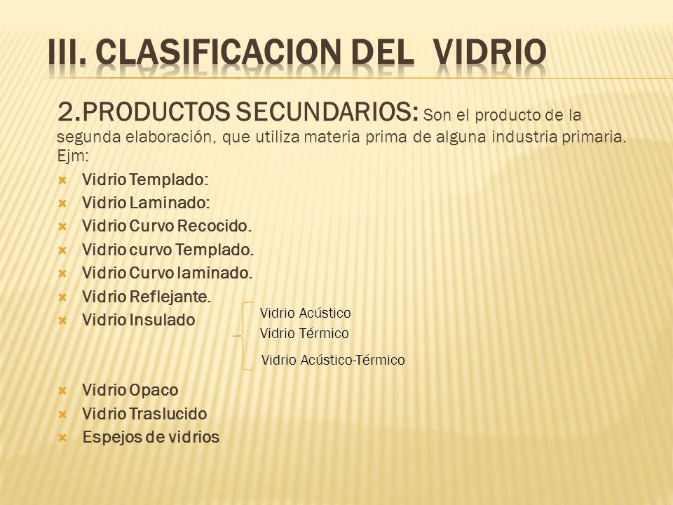 2.PRODUCTOS SECUNDARIOS: Son el producto de la segunda elaboración, que utiliza materia prima de alguna industria primaria.