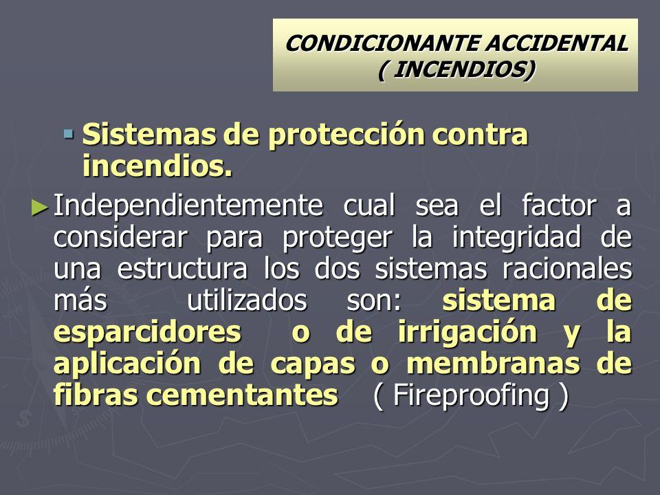 Sistemas de protección contra incendios. Sistemas de protección contra incendios. Independientemente cual sea el factor a considerar para proteger la