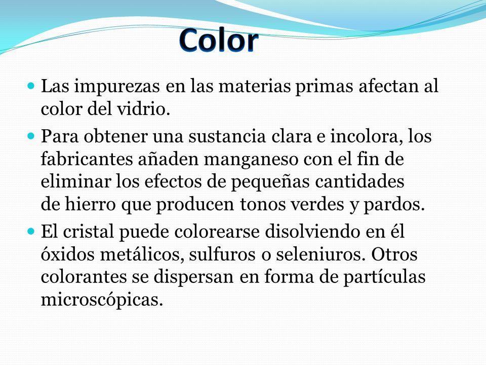 Las impurezas en las materias primas afectan al color del vidrio. Para obtener una sustancia clara e incolora, los fabricantes añaden manganeso con el