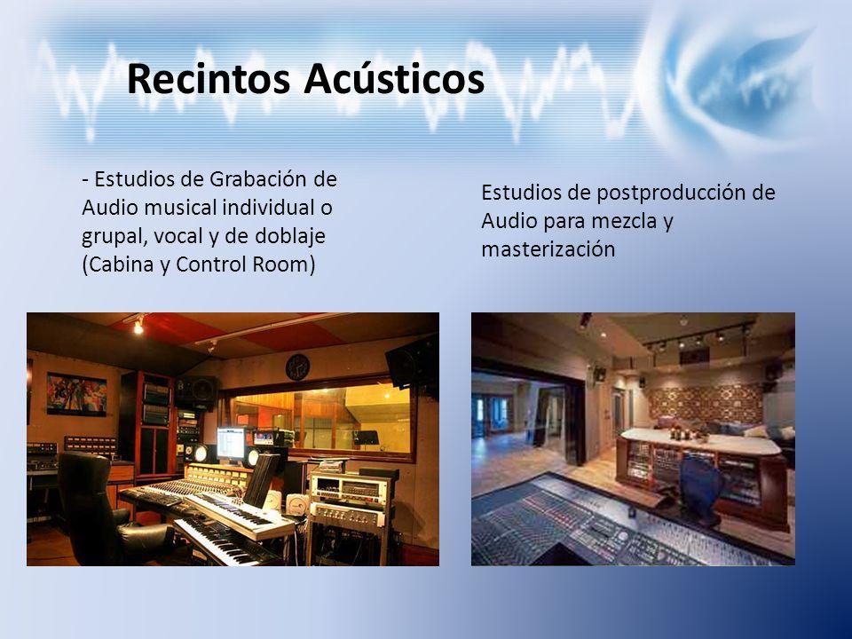 Recintos Acústicos - Estudios de Grabación de Audio musical individual o grupal, vocal y de doblaje (Cabina y Control Room) Estudios de postproducción
