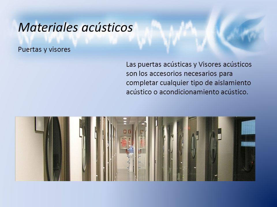 Materiales acústicos Puertas y visores Las puertas acústicas y Visores acústicos son los accesorios necesarios para completar cualquier tipo de aislam