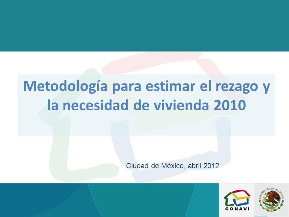 Número de viviendas por tipo de necesidad 2010 Fuente: Coordinación General de Prospectiva de la CONAVI con datos del Censo de Población y Vivienda 2010