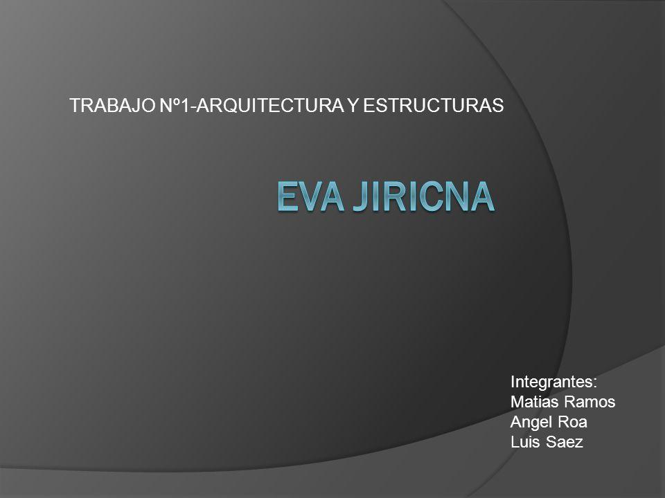 TRABAJO Nº1-ARQUITECTURA Y ESTRUCTURAS Integrantes: Matias Ramos Angel Roa Luis Saez