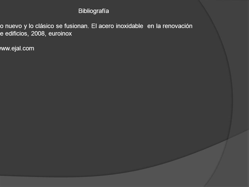Bibliografía Lo nuevo y lo clásico se fusionan. El acero inoxidable en la renovación de edificios, 2008, euroinox www.ejal.com