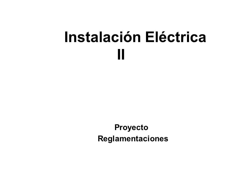 Instalación Eléctrica II Proyecto Reglamentaciones