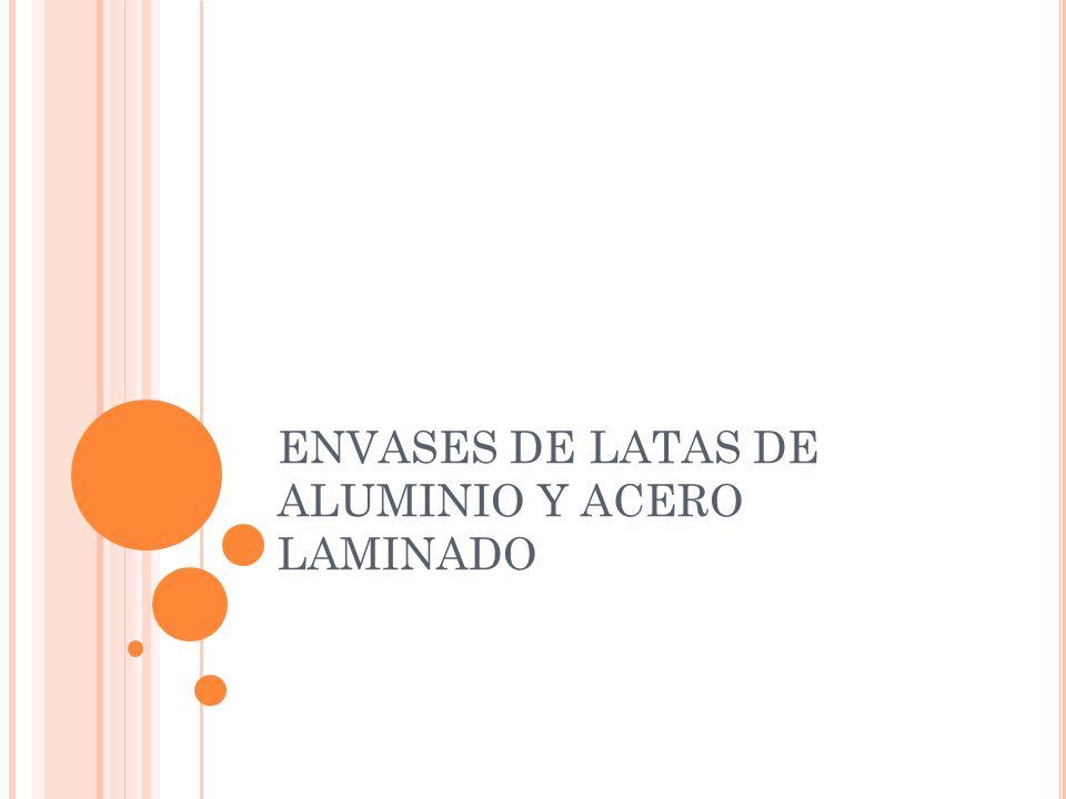 ENVASES DE LATAS DE ALUMINIO Y ACERO LAMINADO