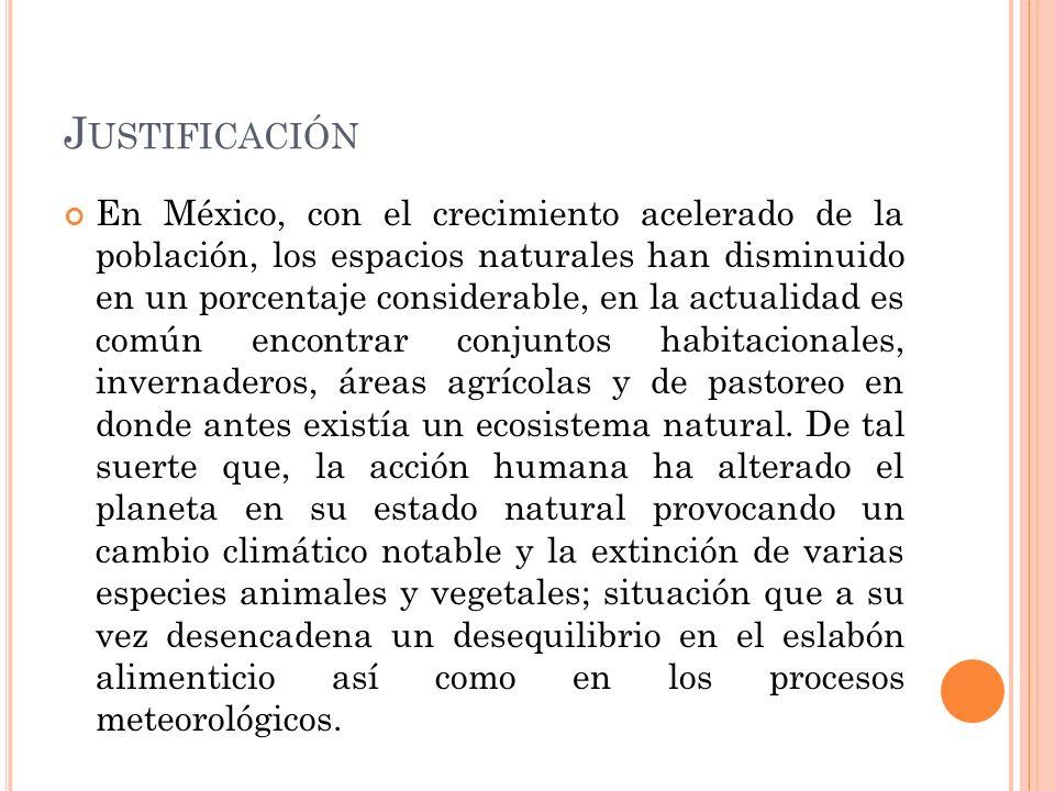 En México, con el crecimiento acelerado de la población, los espacios naturales han disminuido en un porcentaje considerable, en la actualidad es comú