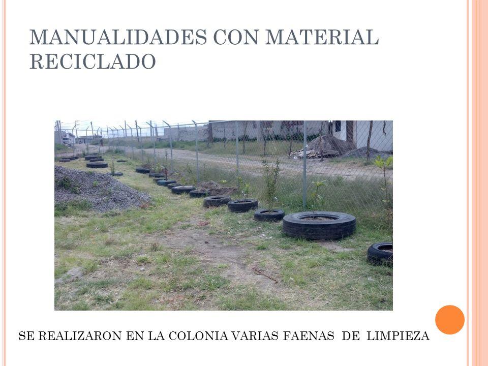 MANUALIDADES CON MATERIAL RECICLADO SE REALIZARON EN LA COLONIA VARIAS FAENAS DE LIMPIEZA