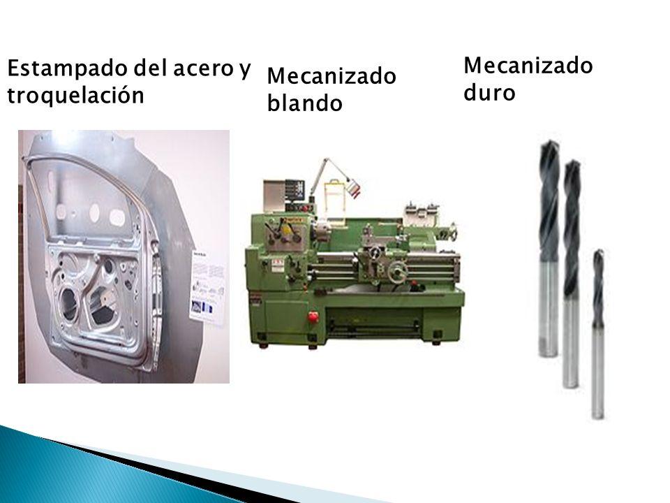 Estampado del acero y troquelación Mecanizado blando Mecanizado duro