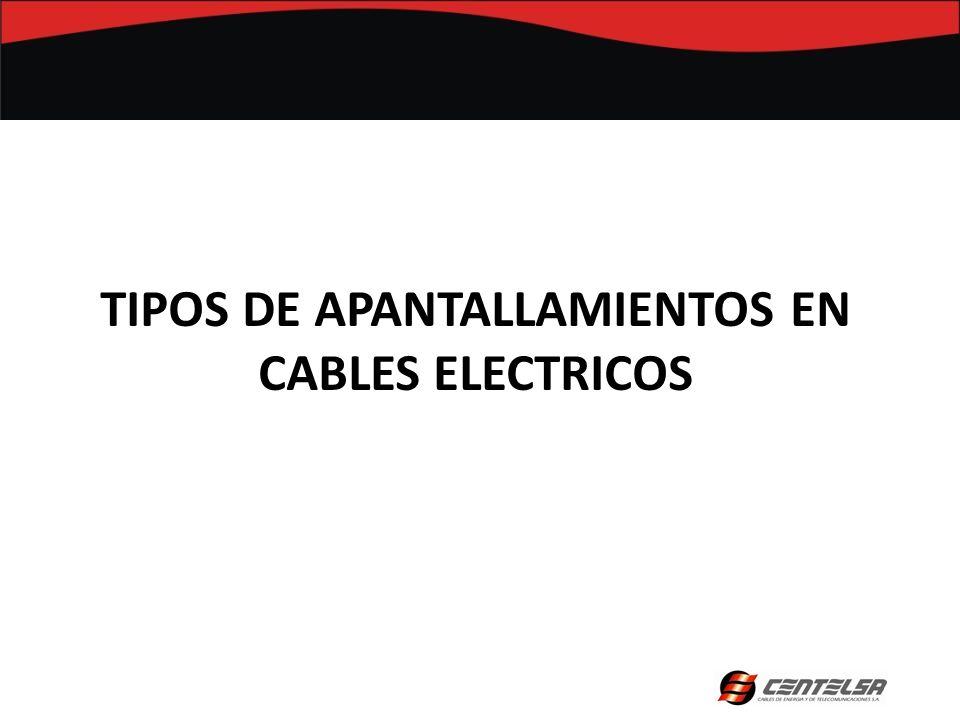 TIPOS DE APANTALLAMIENTOS EN CABLES ELECTRICOS