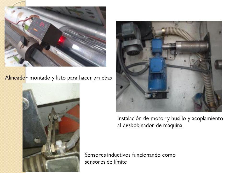 Instalación de motor y husillo y acoplamiento al desbobinador de máquina Alineador montado y listo para hacer pruebas Sensores inductivos funcionando