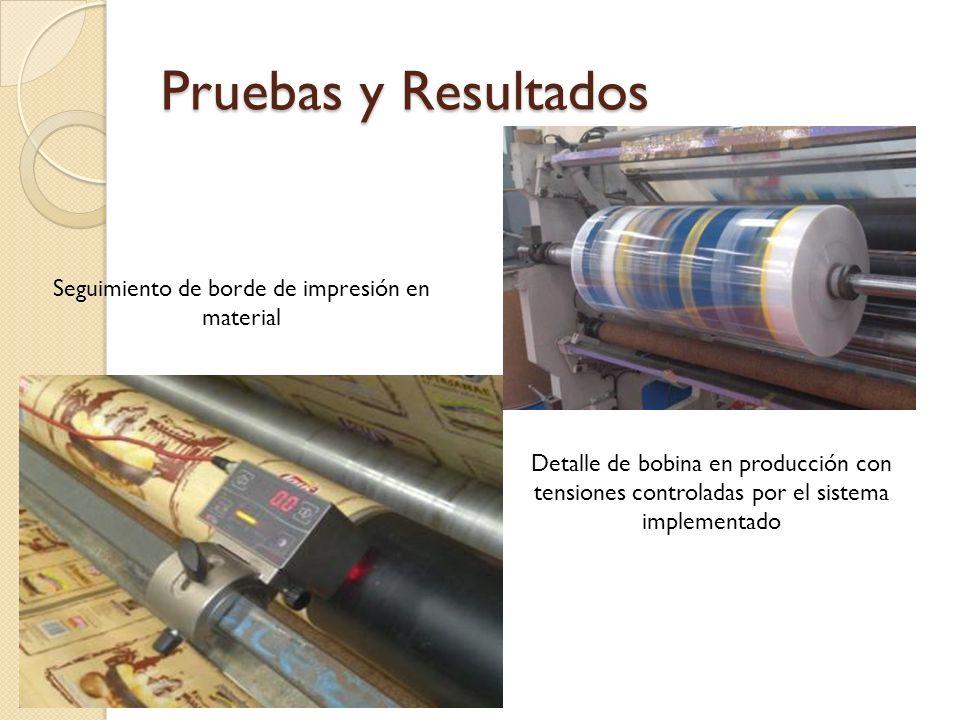 Pruebas y Resultados Seguimiento de borde de impresión en material Detalle de bobina en producción con tensiones controladas por el sistema implementa