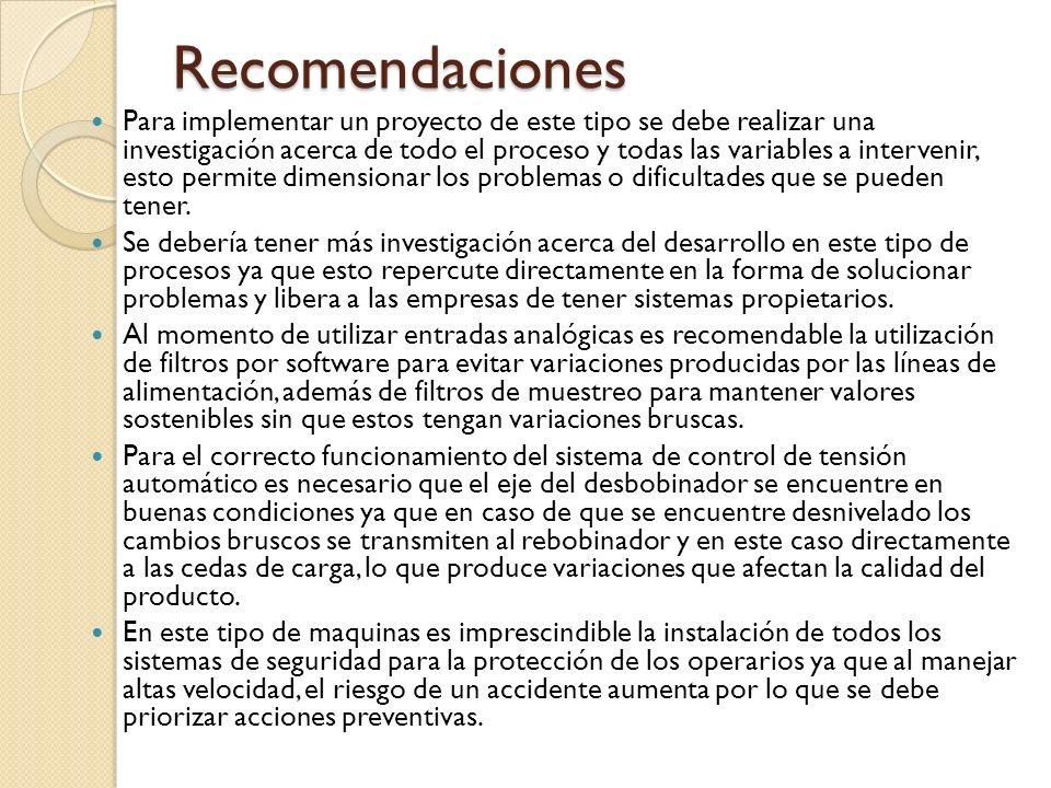 Recomendaciones Para implementar un proyecto de este tipo se debe realizar una investigación acerca de todo el proceso y todas las variables a interve