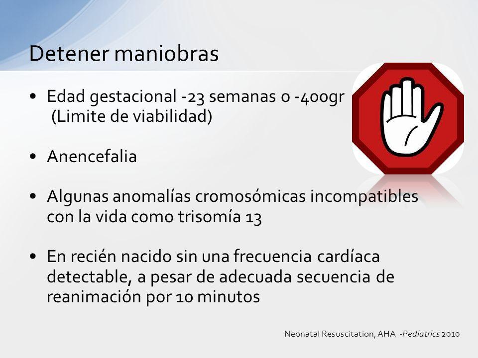 Edad gestacional -23 semanas o -400gr (Limite de viabilidad) Anencefalia Algunas anomalías cromosómicas incompatibles con la vida como trisomía 13 En